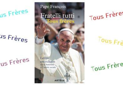 Lettre encyclique «fratelli tutti, tous frères» du saint père François sur la fraternité et l'amitié sociale